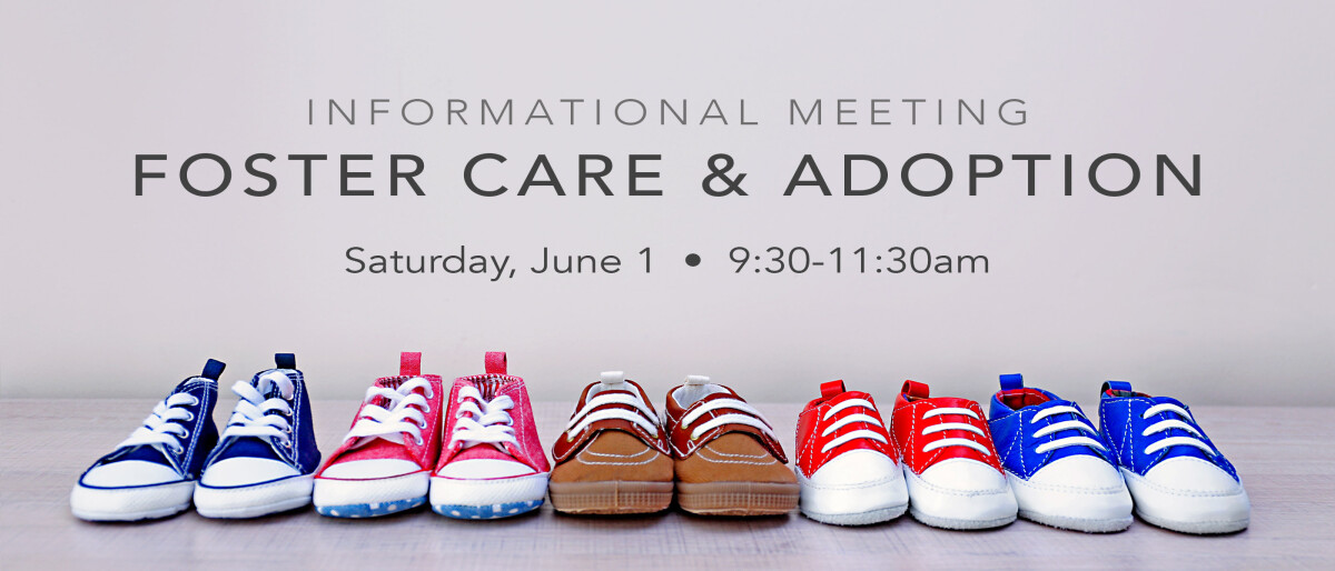 FOSTER CARE & ADOPTION INFORMATIONAL MEETING